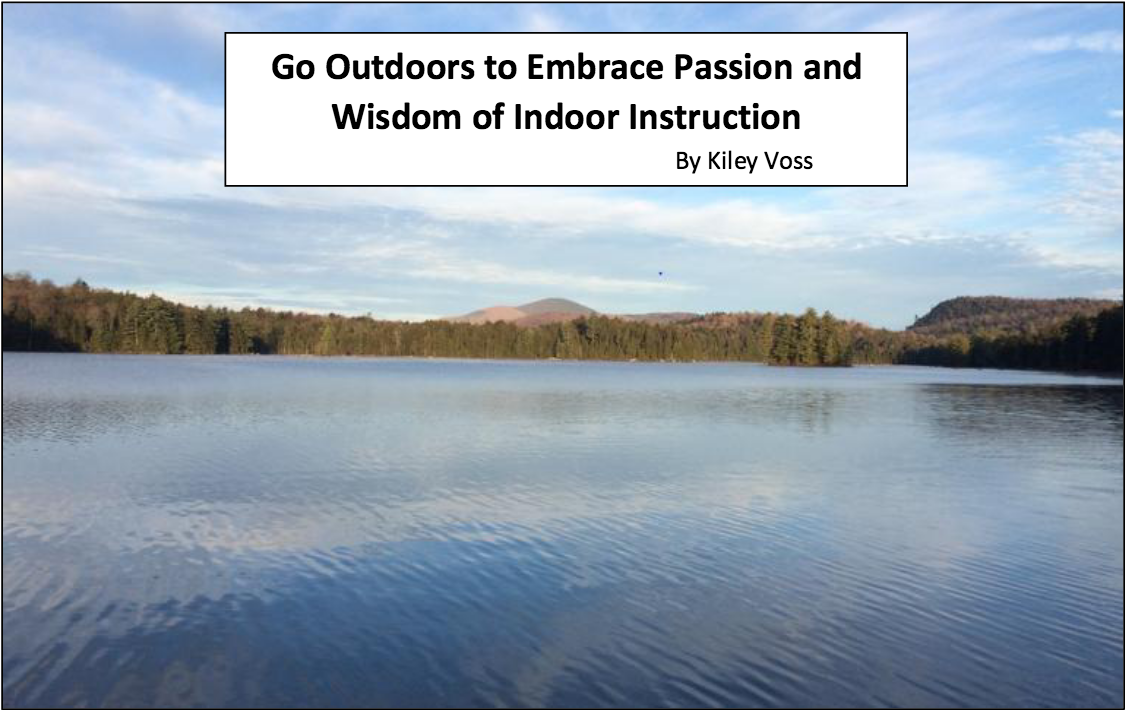 Go Outdoors to Embrace Passion and Wisdom of Indoor Instruction
